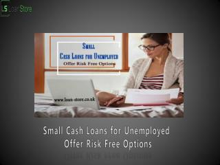 Small Loans for Unemployed