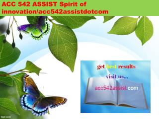 ACC 542 ASSIST Spirit of innovation/acc542assistdotcom