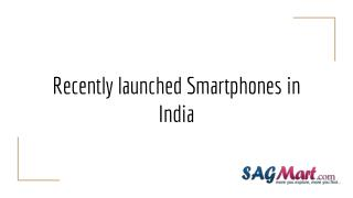 Recently launched Smartphones in India