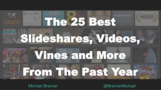 The 25 Best Slideshares, Videos, Vines (And More) Of The Past Year