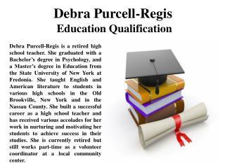 Debra Purcell-Regis Education Qualification