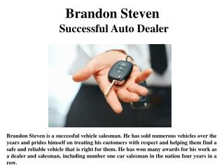 Brandon Steven  Successful Auto Dealer