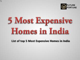 5 Most Expensive Homes in India