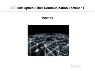 EE 230: Optical Fiber Communication Lecture 11