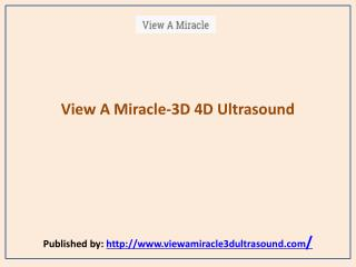 View A Miracle-3D 4D Ultrasound