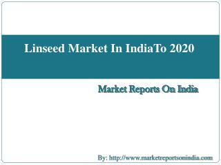 Linseed Market In India To 2020