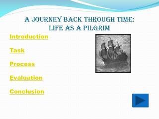 A Journey Back Through Time: Life as a Pilgrim