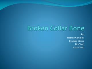 Broken Collar Bone