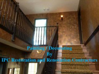 Painting  decorating  by  ipc restoration and renovation contractors.
