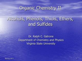 Organic Chemistry II Alcohols, Phenols,  Thiols , Ethers, and Sulfides
