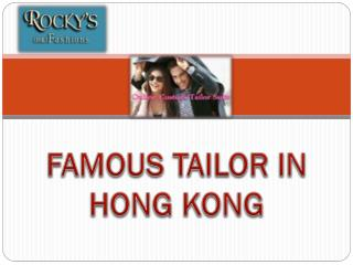 FAMOUS TAILOR IN HONG KONG