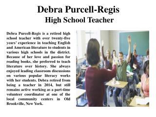 Debra Purcell-Regis High School Teacher