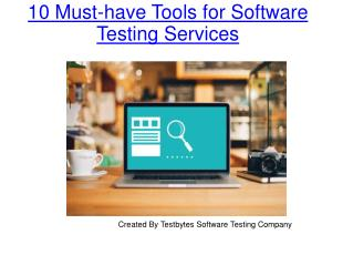 10 Must-have Tools for Software Testing Services