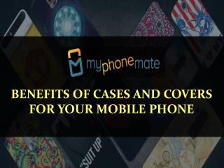 Benefits of Cases and Covers For Your Mobile Phone