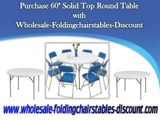 Purchase 60 Inches Solid Top Round Table  with wholesale-foldingchairstables-discount