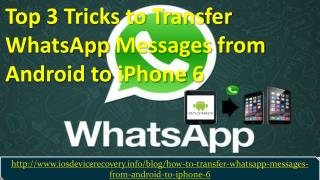 Top 3 Tricks to Transfer WhatsApp Messages from Android to iPhone 6