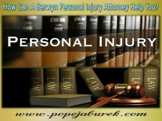 How Can A Berwyn Personal Injury Attorney Help You?