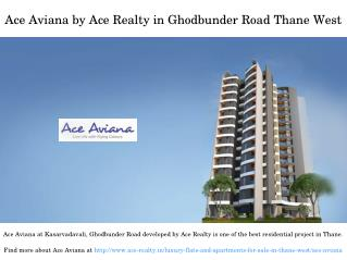 Residential Projects in ACE Aviana Thane West Ghodbunder Road for Sale