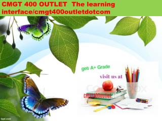 CMGT 400 OUTLET  The learning interface/cmgt400outletdotcom