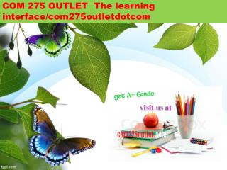 COM 275 OUTLET  The learning interface/com275outletdotcom