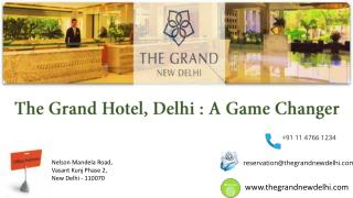 The Grand Hotel Delhi A Game Changer