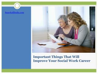 Important Things That Will Improve Your Social Work