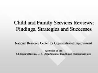 Child and Family Services Reviews: Findings, Strategies and Successes