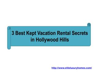 3 Best Kept Vacation Rental Secrets in Hollywood Hills