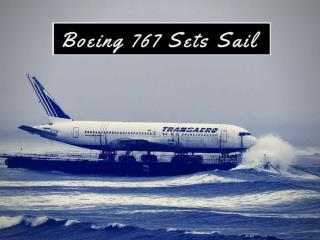 Boeing 767 sets sail