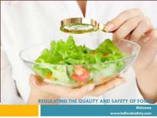 Regulation of quality and safety of foods