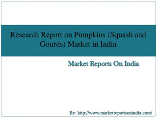 Research Report on Pumpkins (Squash and Gourds) Market in India
