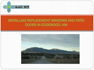 INSTALLING REPLACEMENT WINDOWS AND PATIO DOORS IN EDGEWOOD, NM