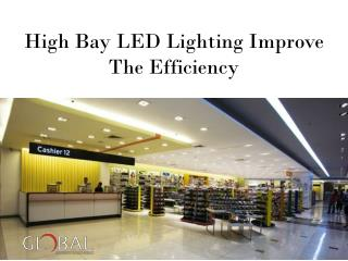 High Bay LED Lighting Improve The Efficiency
