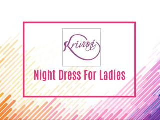 How To Look Attractive With Night Dresses?
