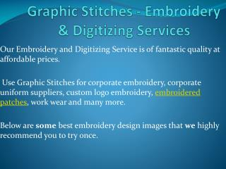 Graphic Stitches - Embroidery & Digitizing Services