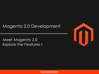 A Journey to The Beginning of Magento 2 - An Ideal Solution for Ecommerce Business