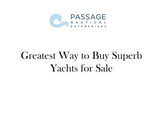 Greatest Way to Buy Superb Yachts for Sale