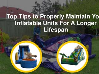 Top Tips to Properly Maintain Your Inflatable Units For A Longer Lifespan