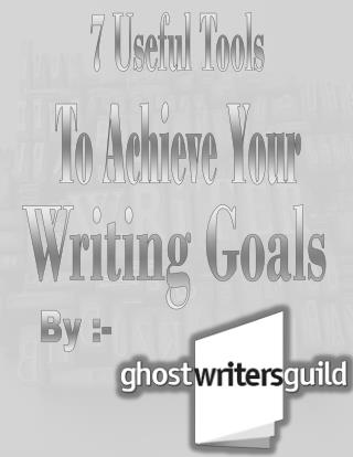 7 Useful Tools to Achieve Your Writing Goals