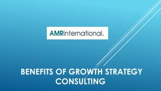 Benefits of Growth Strategy Consulting
