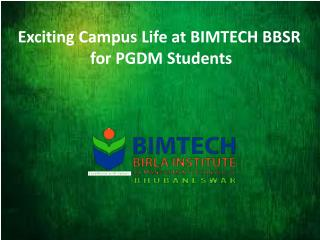 Exciting Campus Life at BIMTECH BBSR for PGDM Students