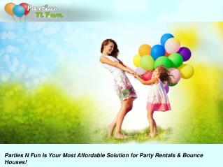 Parties N'Fun – Amazing Party Rental Bounse House