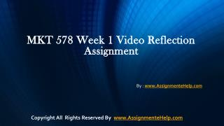 MKT 578 week 1 video reflection assignments