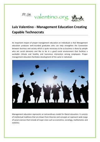 Luis Valentino - Management Education Creating Capable Technocrats