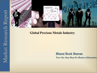Global Precious Metals Industry