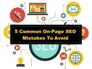 5 Common On-Page SEO Mistakes To Avoid