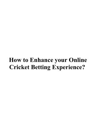 How to Enhance your Online Cricket Betting Experience?