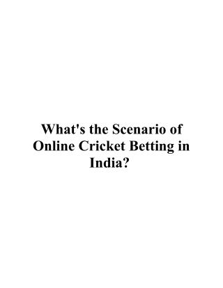 What's the Scenario of Online Cricket Betting in India?