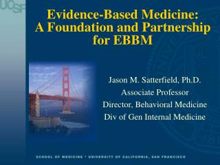 Evidence-Based Medicine:  A Foundation and Partnership for EBBM