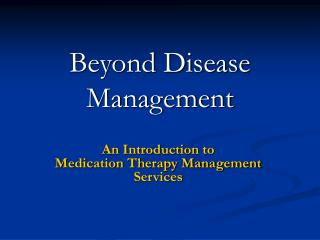 Beyond Disease Management
